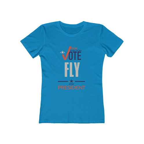 Vote Fly For President - Boyfriend Tee