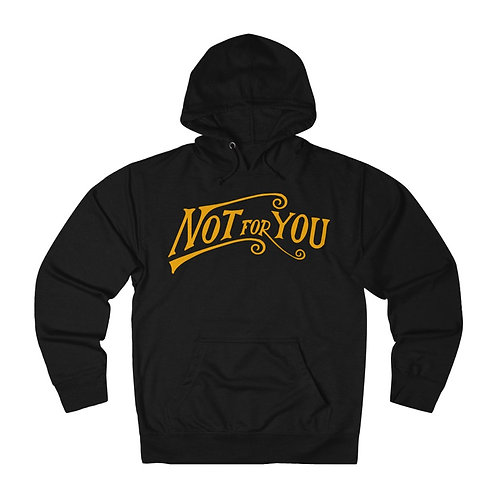 Not For You - French Terry Hoodie