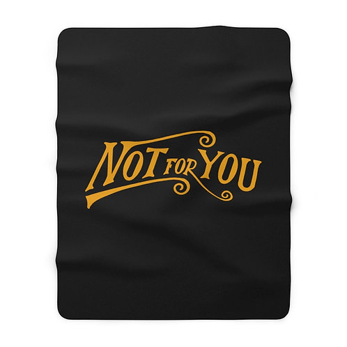 Not For You Sherpa Fleece Blanket