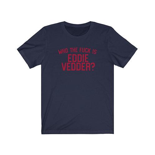 Who The Fuck Is Eddie Vedder?