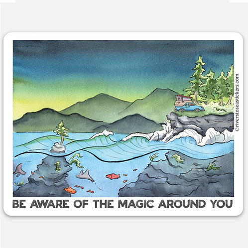 Be Aware of the Magic Around You