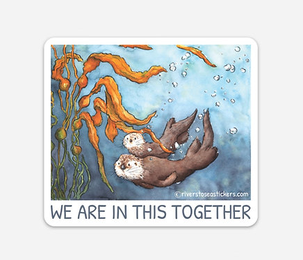 We're In This Together Otters