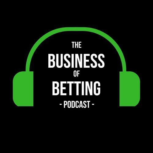 The Business of Betting Podcast