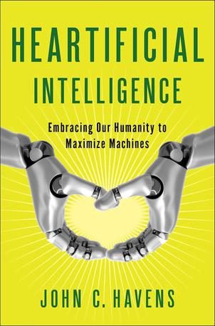 Heartificial Intelligence John C. Havens