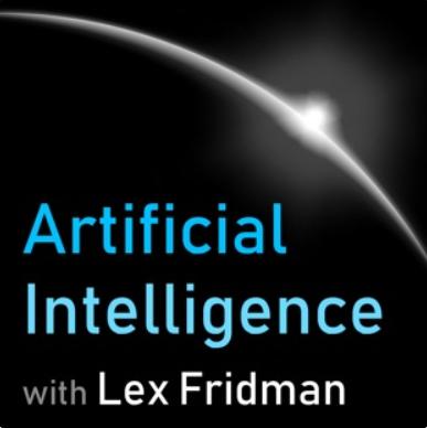 Artificial Intelligence with Lex Fridman