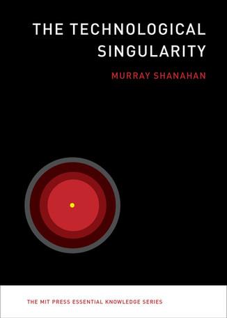 The Technological Singularity Shanahan