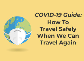 When Can We Travel Again? Travel Tips After Coronavirus