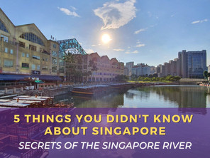 5 Things You Didn't Know About Singapore - Secrets of Singapore River