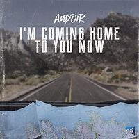 AUDOIR-ImComingHomeToYouNow.jpg