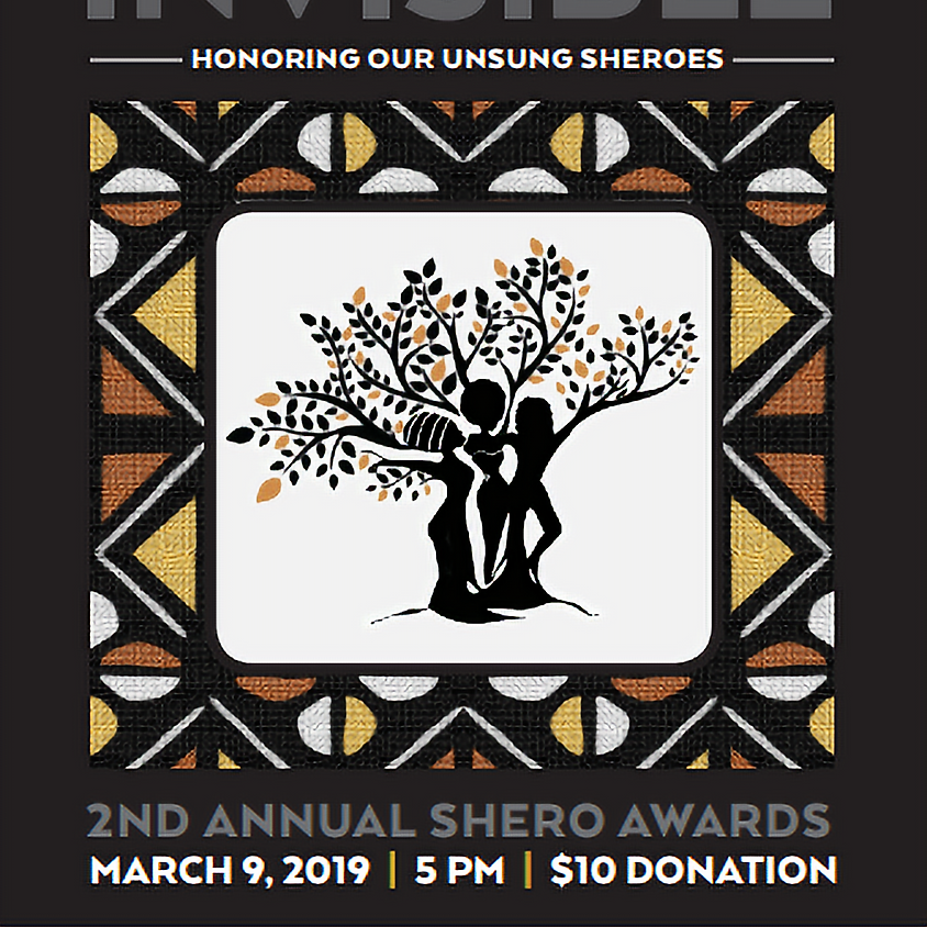 2nd Annual Visibly Invisible: Honoring Our Unsung Sheroes