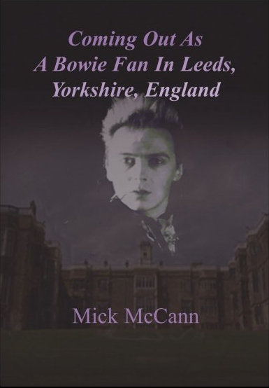Coming Out  as a Bowie Fan by Mick McCann