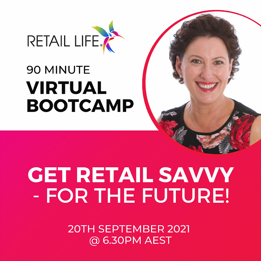 GET RETAIL SAVVY - FOR THE FUTURE!