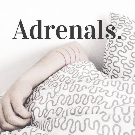 Adrenals.