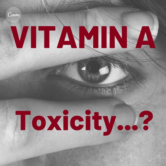 Vitamin A Toxicity...?