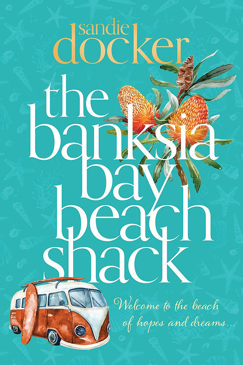 The Banksia Bay Beach Shack - Signed Copy