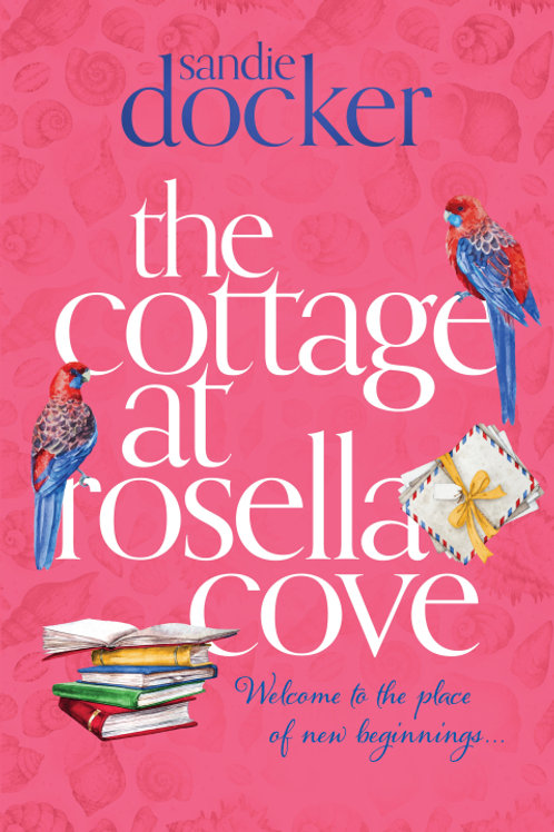 The Cottage At Rosella Cove - Signed Copy