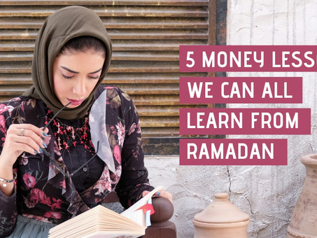 5 money lessons we can all learn from Ramadan