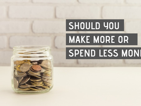 Should you make more or spend less money?