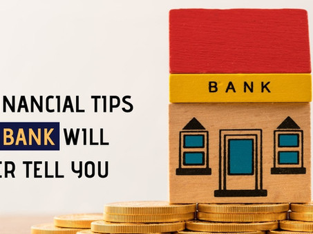 3 financial tips no bank will ever tell you