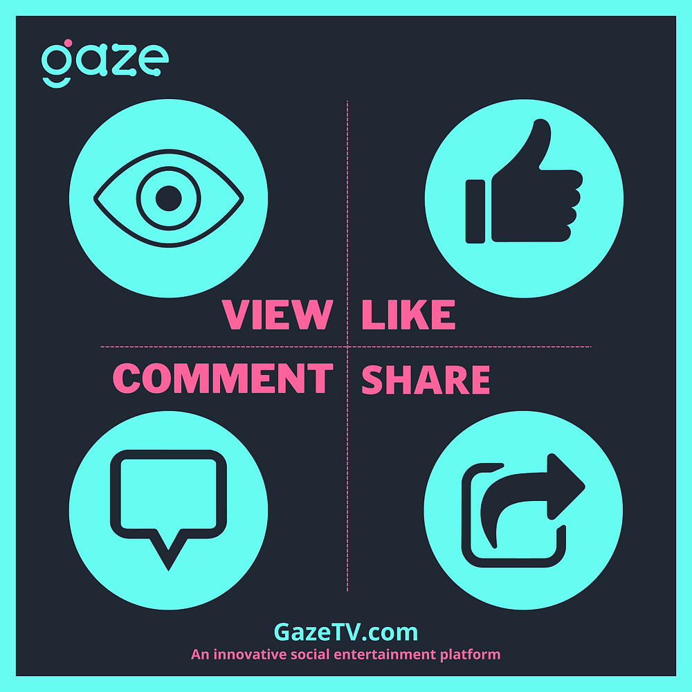 Engagement actions on GazeTV: view, like, comment, share