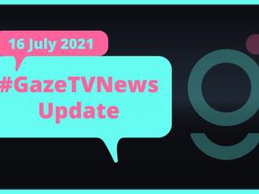 #GazeTVNews | 2021年7月16日