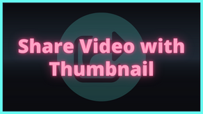 Share Video with Thumbnail