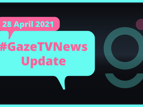 #GazeTVNews | 28 April 2021