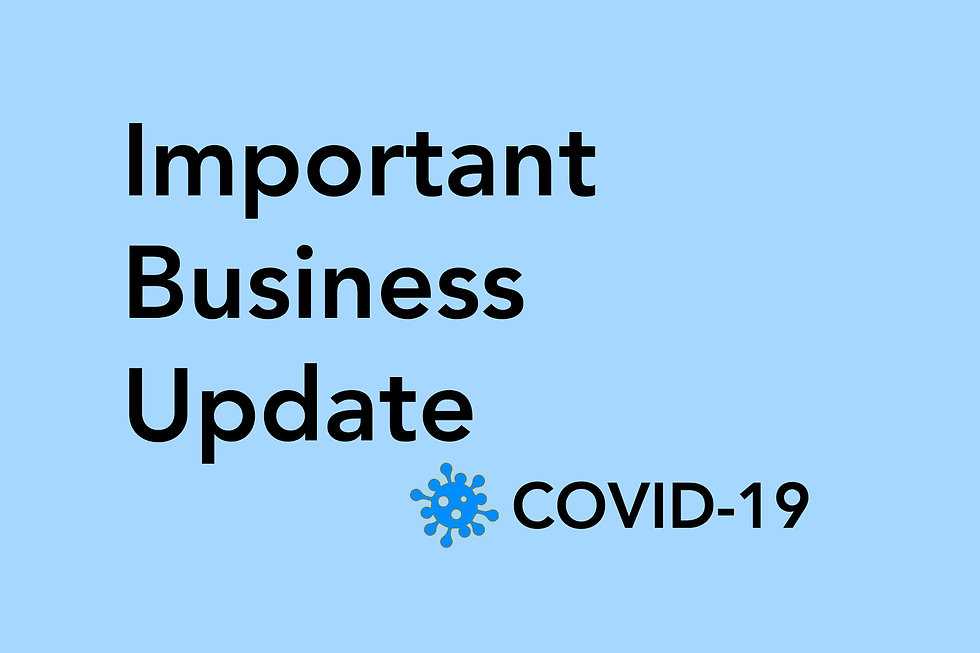 Important Business Update -  COVID-19