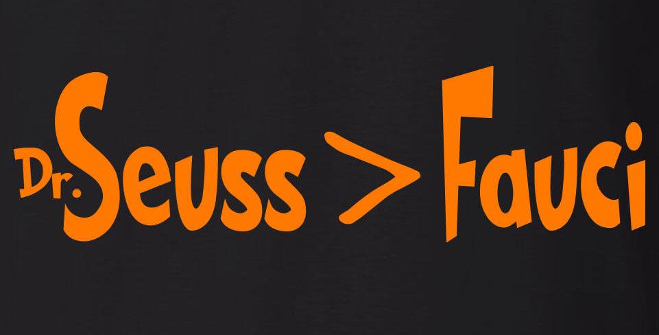 Dr Seuss > Fauci