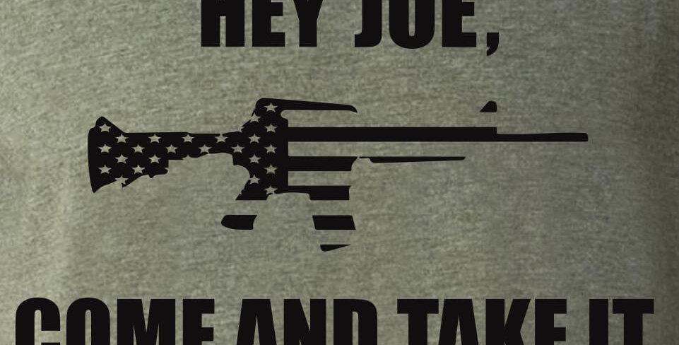 Hey Joe Come and Take It