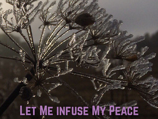 Let me infuse my peace..