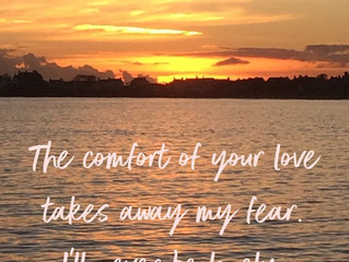 The comfort of your love..