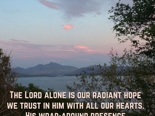 The Lord alone is our radiant hope..