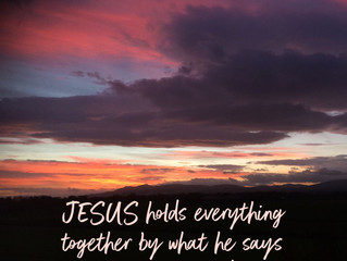 Jesus holds everything together..