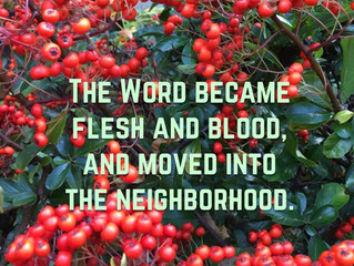 The Word became flesh and blood..