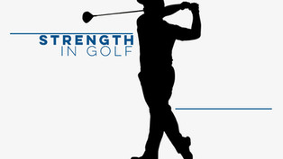 Strength in Golf