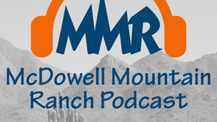 McDowell Mountain Ranch Podcast