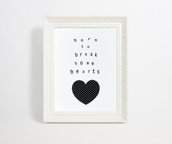 BORN TO...BREAK SOME HEARTS