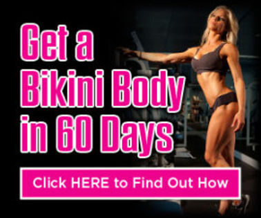 Get a bikini model body in 60 days