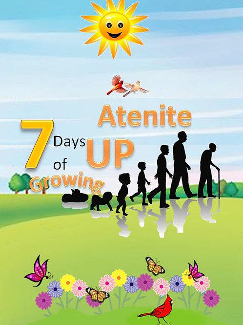 7 Days of Growing Up Atenite