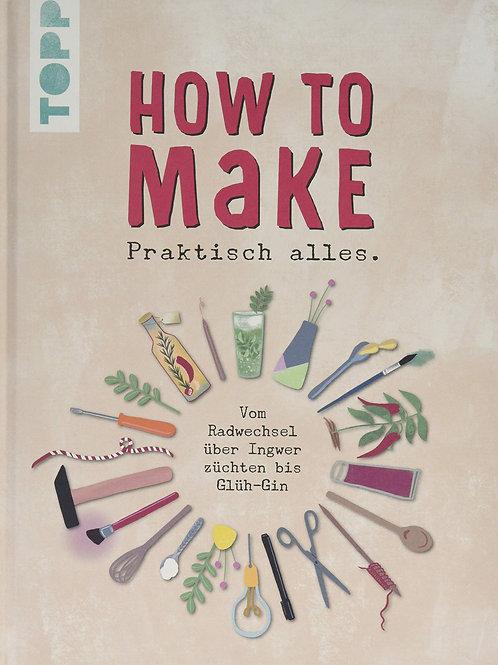 How to make praktisch alles