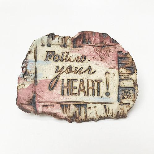 IMÃ MENSAGEM NA PEDRA - FOLLOW YOUR HEART