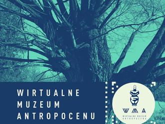 2021.05 - Wirtualne Muzeum Antropocenu (Poland)