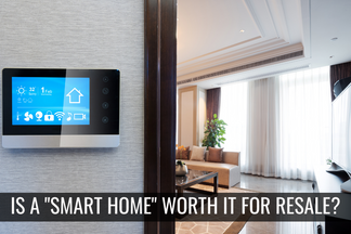 "Is the Investment to Make your Home a ""Smart Home"" Worth it for Resale?"