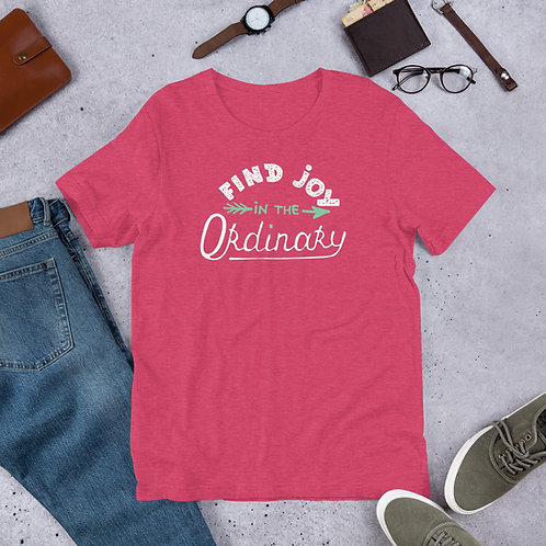 Find joy in the ordinary Short-Sleeve Unisex T-Shirt