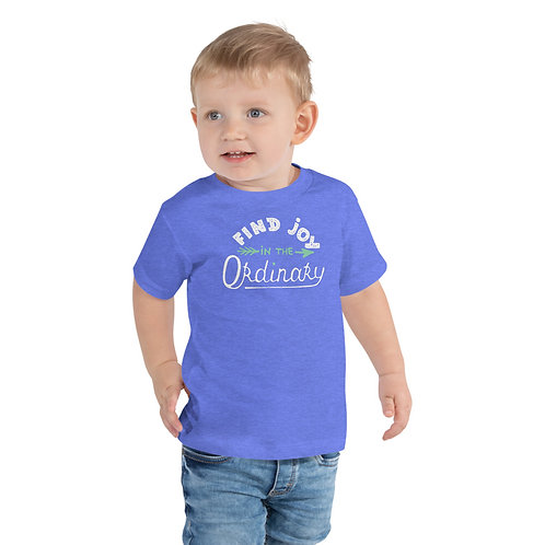Find joy in the ordinary Toddler Short Sleeve Tee