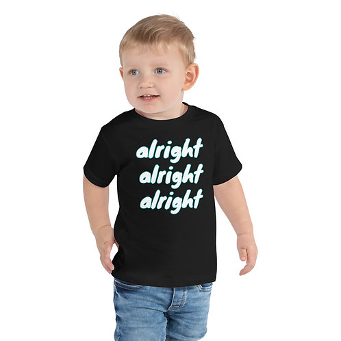 alright alright alright Toddler Short Sleeve Tee