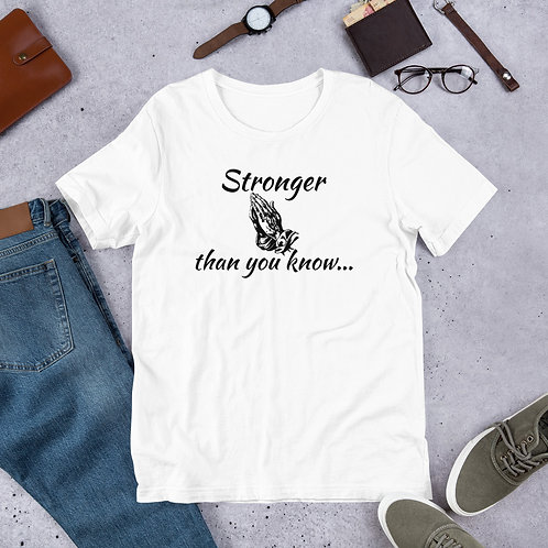 Stronger than you know Short-Sleeve Unisex T-Shirt