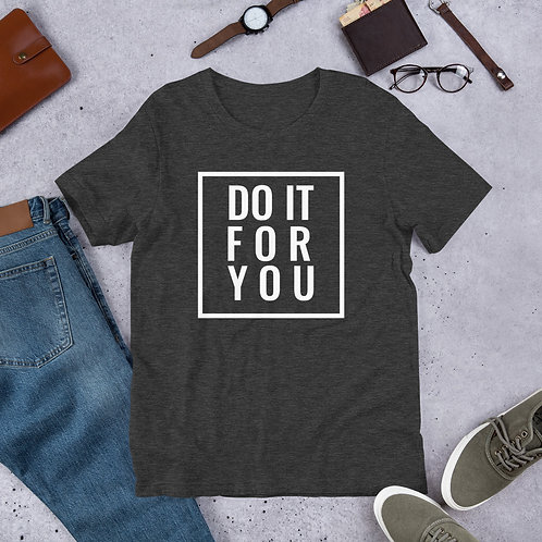 Do it for you Short-Sleeve Unisex T-Shirt