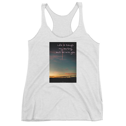 Life is tough Women's Racerback Tank